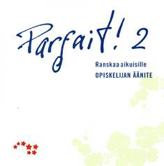 Parfait! 2 (cd) Opiskelijan cd
