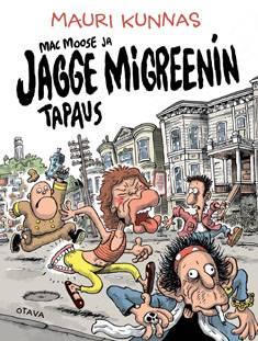 Mac Moose ja Jagge Migreenin tapaus