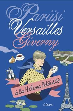 Pariisi, Versailles, Giverny