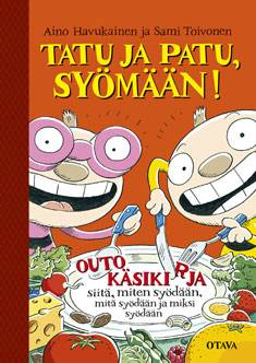 Tatu ja Patu, syömään!