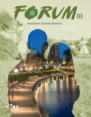 Forum III Itsenäisen Suomen historia (OPS16)