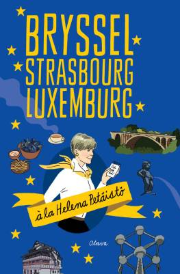 Bryssel, Strasbourg, Luxemburg à la Helena Petäistö