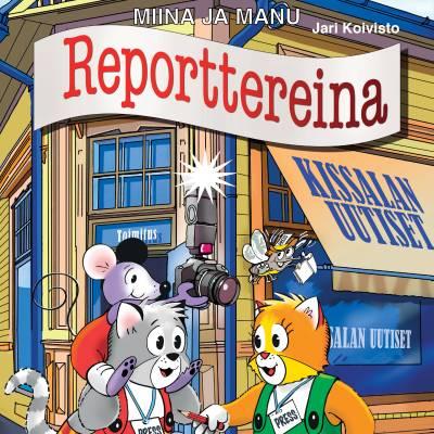 Miina ja Manu reporttereina