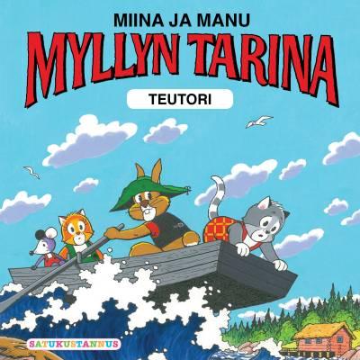 Miina ja Manu Myllyn tarina