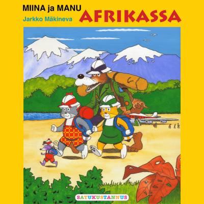 Miina ja Manu Afrikassa