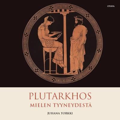 Plutarkhos - Mielen tyyneydestä