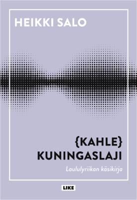 (Kahle)kuningaslaji - laululyriikan käsikirja